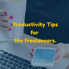 6 productivity tips for the freelancers